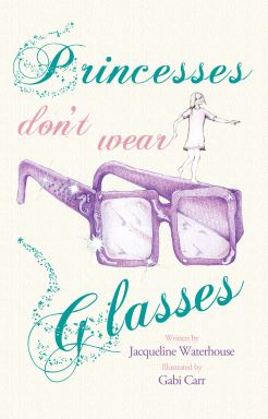 The cover of Princesses Don't Wear Glasses